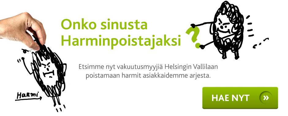 Onko sinusta Harminpoistajaksi? Etsimme nyt vakuutusmyyjiä Helsingin Vallilaan.