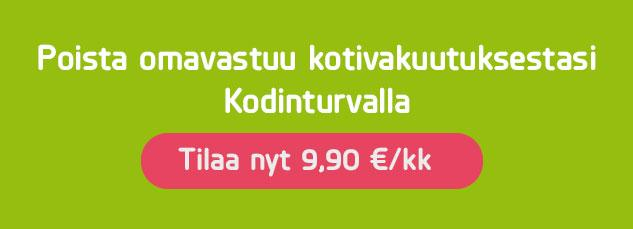 Poista omavastuu kotivakuutuksestasi Kodinturvalla - vain 9,90€/kk